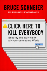 Click Here to Kill Everybody: Security and Survival in a Hyper-connect World