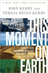 This Moment On Earth by John and Teresa Heinz Kerry